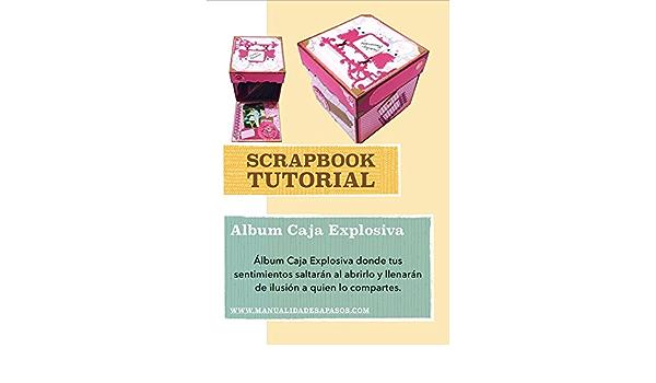 Tutorial Paso A Paso Album Caja Explosiva Spanish Edition Ebook Apasos Manualidades Kindle Store