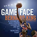 Game Face: A Lifetime of Hard-Earned Lessons on and off the Basketball Court Audiobook by Bernard King, Jerome Preisler - featuring Narrated by Bernard King