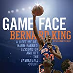 Game Face: A Lifetime of Hard-Earned Lessons on and off the Basketball Court | Bernard King,Jerome Preisler - featuring