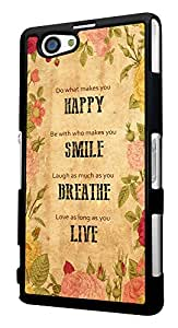 255 - Do what make you happy Be with who make you smile Design For Sony Xperia Z1 Compact Fashion Trend CASE Back COVER Plastic&Thin Metal