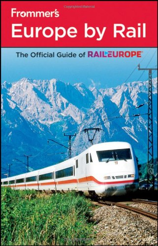 Frommer's Europe by Rail (Frommer's Complete Guides) (Best Train Rides In Colorado)