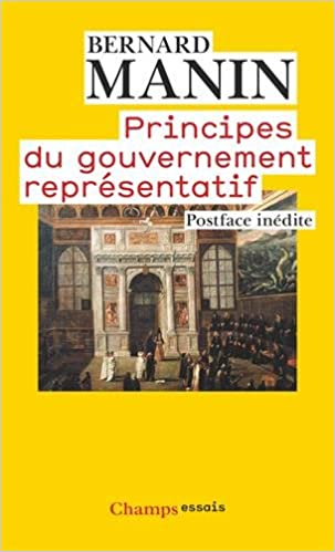 Principes du gouvernement représentatif - Bernard Manin
