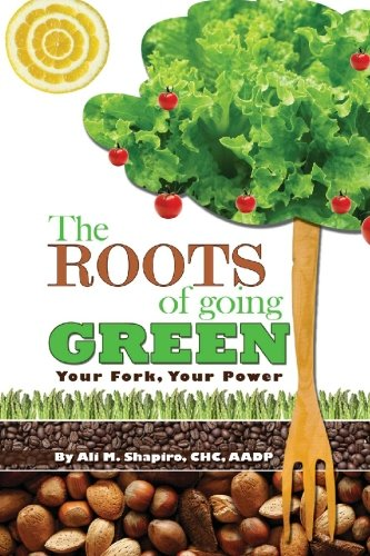 The Roots of Going Green: Your Fork Your Power