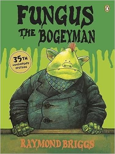 fungus the bogeyman the 35th anniversary edition raymond briggs