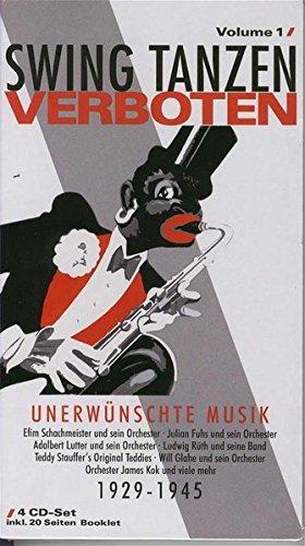 Swing Tanzen Verboten, Vol. 1 - Unerwünschte Musik 1929-1945. 4 CD-Set