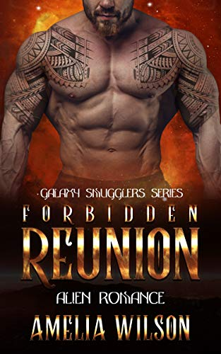 Forbidden Reunion: Alien Romance (Galaxy Smugglers series)