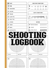 Shooting Log book For Beginners & Professionals: Journal To Keep Record Date, Time, Location, Partner, Firearm, Scope Type, Powder, Primer, Brass, Seating Depth, Weather & Light Conditions, Rating - 6 Target Diagrams Pages - Gifts For Shooters, Marksman