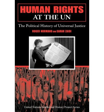 [(Human Rights at the UN: The Political History of Universal Justice )] [Author: Roger Normand] [Feb-2008] pdf