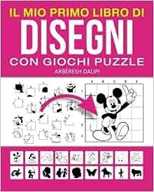 Il mio primo libro di disegni con giochi puzzle (Italian Edition
