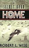 The Secret Road Home, Robert L. Wise, 0805430741