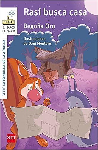 Rasi busca casa (El Barco de Vapor Blanca): Amazon.es: Begoña Oro Pradera, Dani Montero : Libros