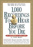 : 1,000 Recordings to Hear Before You Die (1,000 Before You Die)