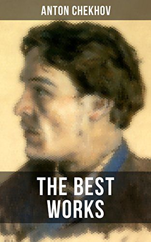 The Best Works of Anton Chekhov: Plays, Short Stories, Novel and A Biography (Including The Steppe, Ward No. 6, Uncle Vanya, The Cherry Orchard, Three ... Vanka, After the Theatre and many more)