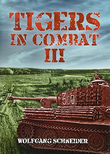 Tigers In Combat: Volume III: Operation, Training, Tactics