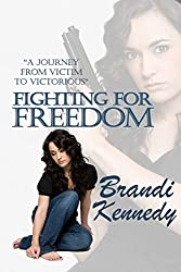 Fighting For Freedom (The Freedom Series Book 1)