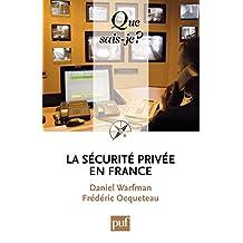 La sécurité privée en France: « Que sais-je ? » n° 3912 (French Edition)