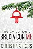 Brucia con Me: Holiday Edition, 3 (Italian Edition)