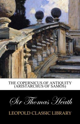 The Copernicus of Antiquity (Aristarchus of Samos)