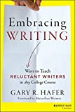 Embracing Writing: Ways to Teach Reluctant Writers in Any College Course