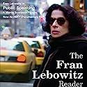 The Fran Lebowitz Reader Audiobook by Fran Lebowitz Narrated by Fran Lebowitz