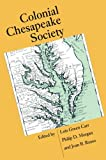 img - for Colonial Chesapeake Society (Published by the Omohundro Institute of Early American History and Culture and the University of North Carolina Press) book / textbook / text book