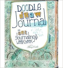 Doodle Draw Journal An Art Journaling Workbook Art