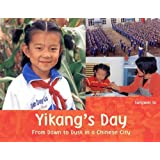 Yikang's Day: From Dawn to Dusk in a Chinese City (A Child's Day)