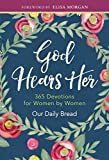 God Hears Her: Devotionals by Women for Women