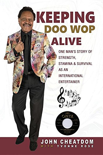 Books : Keeping Doo Wop Alive: One Man's Story of Strength, Stamina & Survival as an International Entertainer