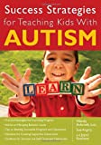 Success Strategies for Teaching Kids with Autism, Ashcroft, Wendy, 1593633823