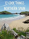 12 Cool Things to do in Northern Spain