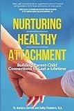 Nurturing Healthy Attachment: Building Parent-Child Connections to Last a Lifetime