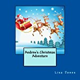 Andrew's Christmas Adventure, Lisa Jones, 1492738344