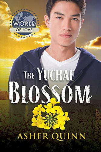 The Yuchae Blossom (World of Love Book 26) by [Quinn, Asher]