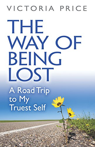 The Way of Being Lost: A Road Trip to My Truest Self