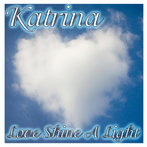 Love Shine A Light (Katrina And The Waves Love Shine A Light)