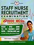STAFF NURSE Recruitment Examination: A Unique Collection of Success Oriented Over 2000 MCQs