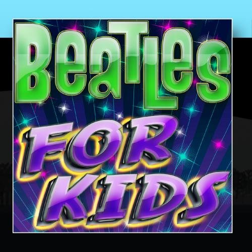 Price comparison product image Beatles For Kids - The Classic Hits For Children