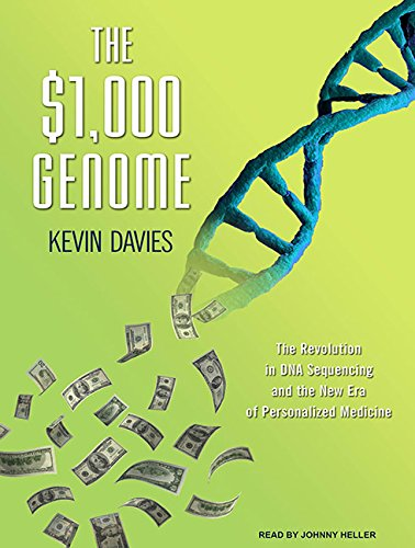 Read Online The $1,000 Genome: The Revolution in DNA Sequencing and the New Era of Personalized Medicine ebook
