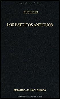 Los estoicos antiguos / The Ancient Stoics (Biblioteca clásica Credos)