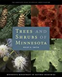 Trees and Shrubs of Minnesota (The Complete Guide to Species Identification)