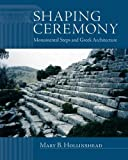 Shaping Ceremony: Monumental Steps and Greek Architecture (Wisconsin Studies in Classics)