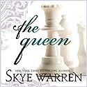 The Queen Hörbuch von Skye Warren Gesprochen von: Kylie Stewart