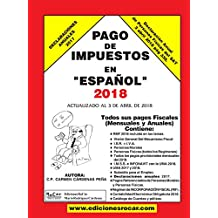 Pago de Impuestos en Español 2018: Exclusivo para contribuyentes fiscales en México
