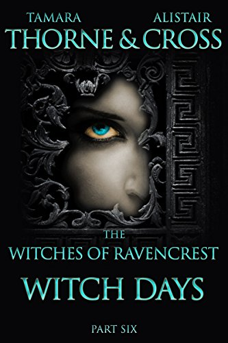 Witch Days: The Witches of Ravencrest Part 6