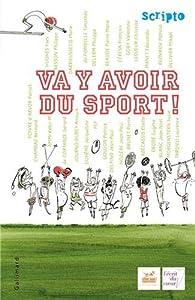Va y avoir du sport ! par Eliette Abecassis