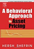 img - for A Behavioral Approach to Asset Pricing (Academic Press Advanced Finance) by Hersh Shefrin (2005-02-04) book / textbook / text book