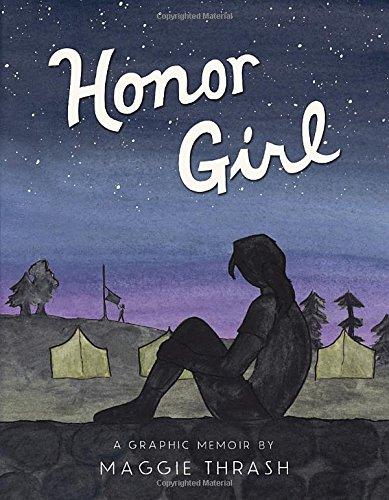 Honor Girl: A Graphic Memoir, by Maggie Thrash