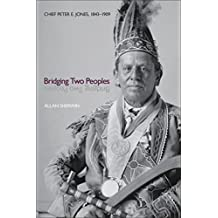 Bridging Two Peoples: Chief Peter E. Jones, 1843-1909