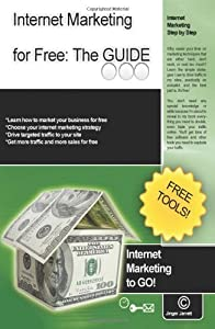 Internet Marketing For Free: The Guide: Internet Marketing To Go! by Jinger Jarrett (2008-09-10)